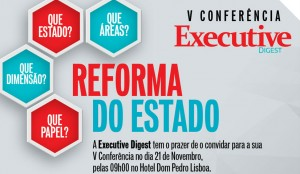 V Conferência Executive Digest: A reforma do Estado