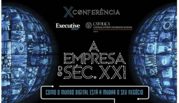 "X Conferência Executive Digest – ""A Empresa do Séc. XXI"""